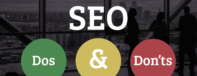 Dos and Donts of SEO.